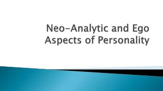Neo-Analytic and Ego Aspects of Personality