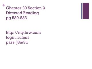 Chapter 20 Section 2 Directed Reading pg  580-583 http:// my.hrw.com login:  rutes1 pass:  j8m3u