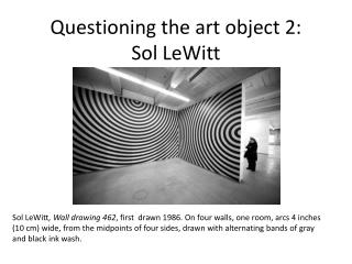 Questioning the art object 2:  Sol LeWitt