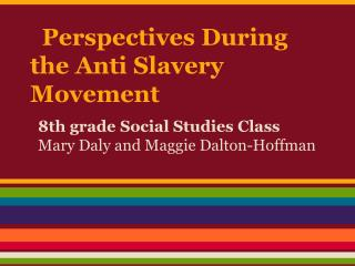 Perspectives During the Anti Slavery Movement
