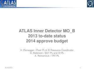 ATLAS Inner Detector MO_B  2013 to-date status 2014 approve budget