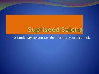 Supriseed Selena