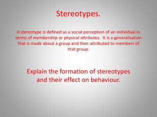 Explain the formation of stereotypes and their effect on  behaviour .