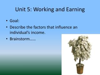 Unit 5: Working and Earning