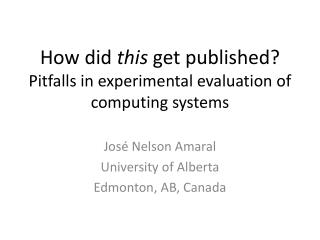 How did  this  get published? Pitfalls in experimental evaluation of computing systems