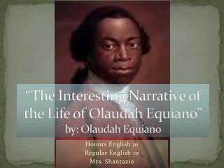 """""""The Interesting Narrative of the Life of Olaudah Equiano"""" by: Olaudah Equiano"""