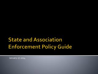 State and Association Enforcement Policy Guide