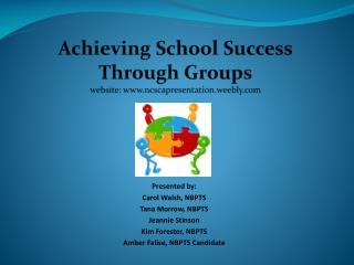 Achieving School Success Through Groups website:  www.ncscapresentation.weebly.com