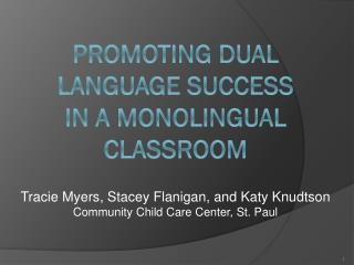 Promoting Dual Language Success in a Monolingual Classroom