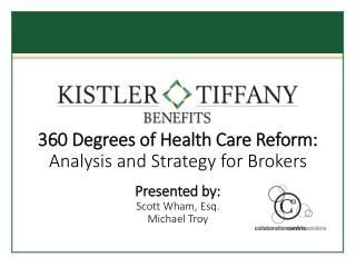 360  Degrees of Health Care Reform:  Analysis  and  Strategy for Brokers