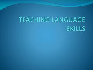 TEACHING LANGUAGE SKILLS
