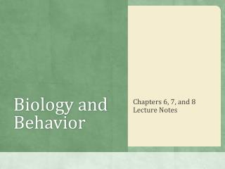 Biology and Behavior