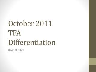 October 2011 TFA Differentiation