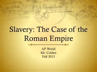 Slavery: The Case of the Roman Empire