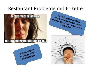 Restaurant Probleme mit Etikette