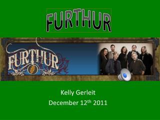 Kelly  Gerleit December 12 th  2011