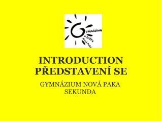 INTRODUCTION PŘEDSTAVENÍ SE