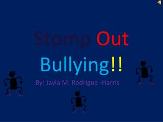 Stomp  Out Bullying !!