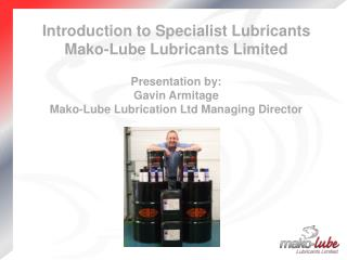 Background to  Mako -Lube Lubricants