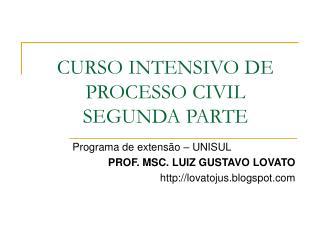 CURSO INTENSIVO DE PROCESSO CIVIL SEGUNDA PARTE