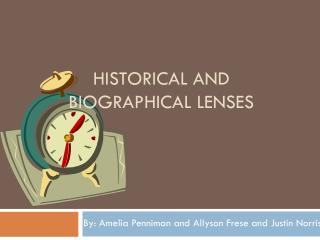 Historical and Biographical Lenses