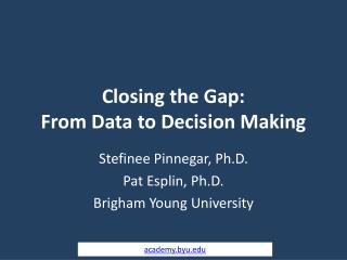 Closing the Gap: From Data to Decision Making