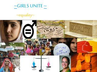 ~ Girls Unite  ~