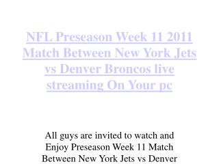 NFL Preseason Week 11 2011 Match Between New York Jets vs De