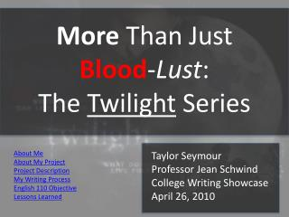 More  Than Just  Blood - Lust :  The  Twilight  Series