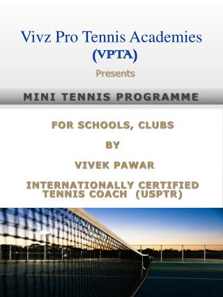 FOR SCHOOLS, CLUBS  BY  VIVEK PAWAR INTERNATIONALLY CERTIFIED TENNIS COACH  (USPTR)