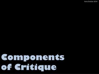 Components  of  Critique