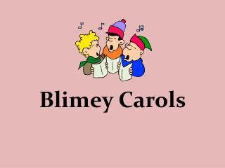 Blimey Carols