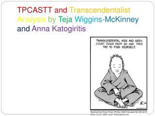 TPCASTT and Transcendentalist  Analysis  by Teja Wiggins - McKinney and Anna Katogiritis