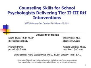 Counseling Skills for School Psychologists Delivering Tier II-III RtI Interventions  NASP Conference, San Francisco, CA;