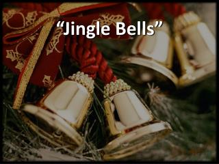 """Jingle Bells"""