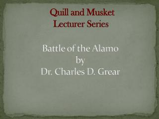 Battle of the Alamo by  Dr. Charles D.  Grear