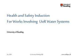 Health and Safety Induction For Works Involving  UoR Water Systems University of Reading