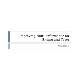Improving Your Performance on Exams and Tests