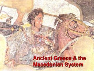 Ancient Greece & the  Macedonian System