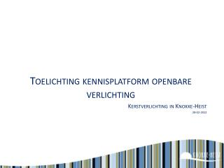 Toelichting kennisplatform openbare verlichting Kerstverlichting  in  Knokke -Heist 28-02-2012