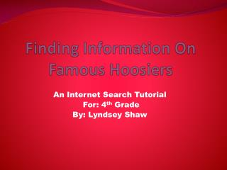 Finding Information On Famous Hoosiers