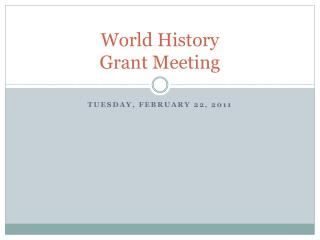 World History  Grant  Meeting