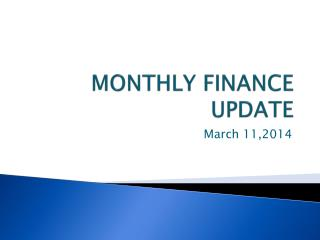 MONTHLY FINANCE UPDATE