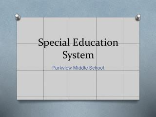 Special Education System