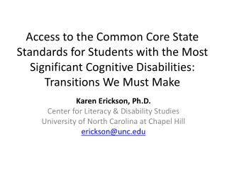 Karen Erickson, Ph.D. Center for Literacy & Disability Studies