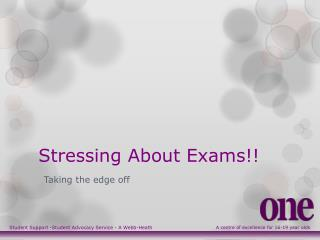Stressing  About  Exams!!