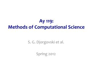 Ay 119: Methods of Computational Science