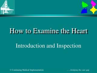 How to Examine the Heart
