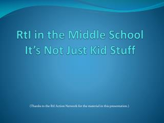 RtI  in the Middle School It's Not Just  Kid Stuff