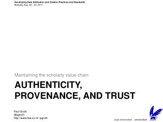 Authenticity, provenance, and  trust
